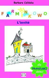 Chomikuj, ebook online Francuski dla dzieci. Farminkowo. L invité.. Barbara Celińska