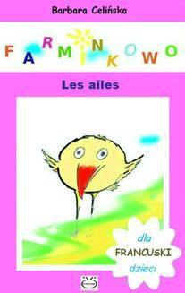 Chomikuj, ebook online Francuski dla dzieci. Farminkowo. Les ailes.. Barbara Celińska