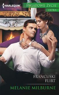 Chomikuj, pobierz ebook online Francuski flirt. Melanie Milburne