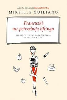 Chomikuj, ebook online Francuzki nie potrzebują liftingu. Mireille Guiliano