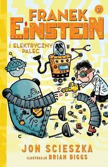 Chomikuj, ebook online Franek Einstein i elektryczny palec. Jon Scieszka