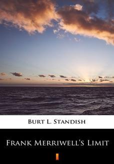 Chomikuj, ebook online Frank Merriwells Limit. Burt L. Standish