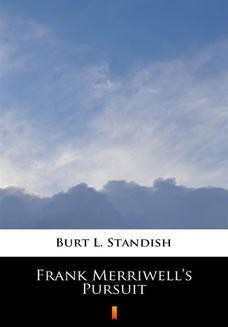 Chomikuj, ebook online Frank Merriwells Pursuit. Burt L. Standish