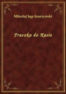 Chomikuj, ebook online Fraszka do Kasie. Mikołaj Sęp Szarzyński