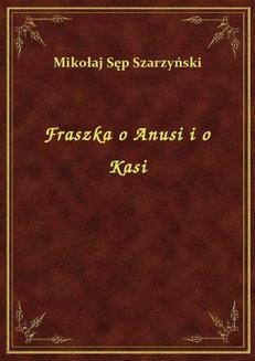 Chomikuj, ebook online Fraszka o Anusi i o Kasi. Mikołaj Sęp Szarzyński