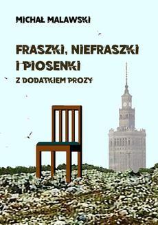 Chomikuj, ebook online Fraszki, niefraszki i piosenki z dodatkiem prozy. Michał Malawski