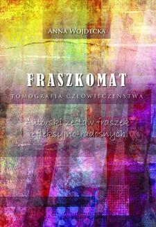 Chomikuj, pobierz ebook online Fraszkomat. Tomografia człowieczeństwa. Anna Wojdecka