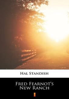 Chomikuj, ebook online Fred Fearnots New Ranch. Hal Standish