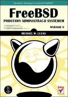 Chomikuj, ebook online FreeBSD. Podstawy administracji systemem. Wydanie II. Michael W. Lucas