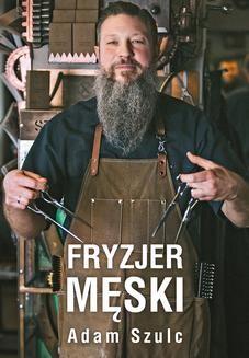 Chomikuj, pobierz ebook online Fryzjer męski. Adam Szulc