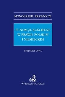 Chomikuj, pobierz ebook online Fundacje kościelne w prawie polskim i niemieckim. Grzegorz Gura