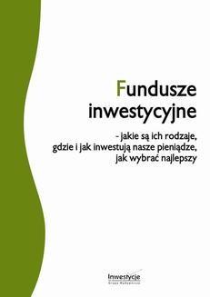 Chomikuj, ebook online Fundusze inwestycyjne – jakie są ich rodzaje, gdzie i jak inwestują nasze pieniądze, jak wybrać najlepszy. Przemysław Kwiecień