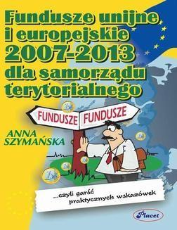 Chomikuj, ebook online Fundusze Unii Europejskiej 2007-2013 dla samorządów terytorialnych. Anna Szymańska
