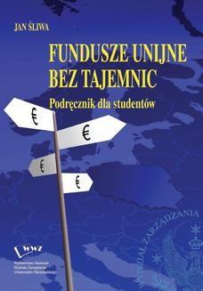 Chomikuj, ebook online Fundusze unijne bez tajemnic. Jan Śliwa