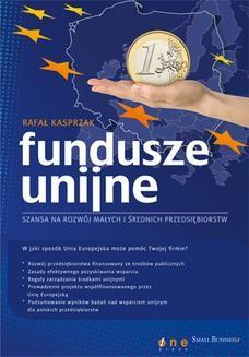 Chomikuj, ebook online Fundusze unijne – szansa na rozwój małych i średnich przedsiębiorstw. Rafał Kasprzak