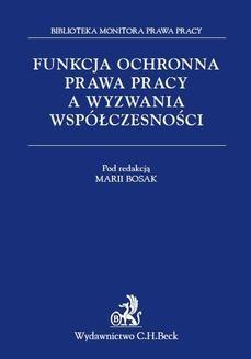 Chomikuj, ebook online Funkcja ochronna prawa pracy a wyzwania współczesności. Maria Bosak