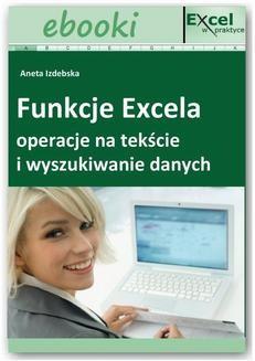Chomikuj, ebook online Funkcje Excela – operacje na tekście i wyszukiwanie danych. Praca zbiorowa