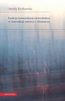 Chomikuj, ebook online Funkcje komunikacji niewerbalnej w interakcji mówcy i tłumacza. Amelia Kiełbawska