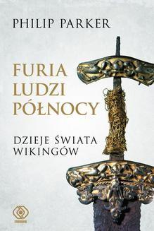 Chomikuj, ebook online Furia ludzi Północy. Dzieje świata wikingów. Norbert Radomski