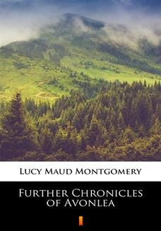 Chomikuj, ebook online Further Chronicles of Avonlea. Lucy Maud Montgomery