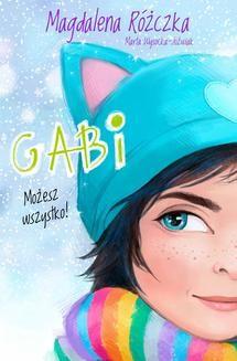 Chomikuj, ebook online Gabi. Możesz wszystko!. Magdalena Różczka