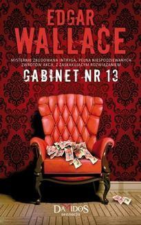 Chomikuj, pobierz ebook online Gabinet nr 13. Edgar Wallace