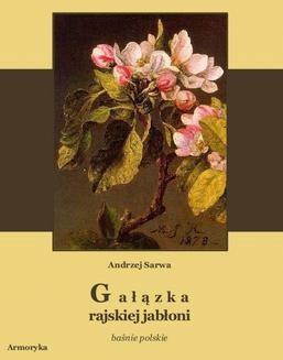 Chomikuj, ebook online Gałązka rajskiej jabłoni. Baśnie polskie. Andrzej Sarwa