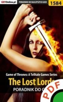 Chomikuj, ebook online Game of Thrones: A Telltale Games Series. The Lost Lords. Poradnik do gry. Jacek 'Ramzes' Winkler