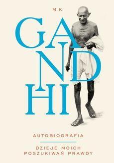 Ebook Gandhi – Autobiografia: Dzieje moich poszukiwań prawdy pdf