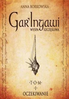 Chomikuj, ebook online GarIngawi Wyspa Szczęśliwa Tom 1 Oczekiwanie. Anna Borkowska