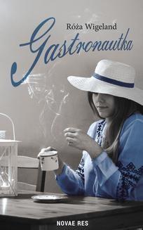 Chomikuj, ebook online Gastronautka. Róża Wigeland