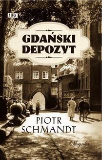 Chomikuj, ebook online Gdański depozyt. Piotr Schmandt
