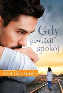 Chomikuj, ebook online Gdy powrócił spokój. Aneta Krasińska
