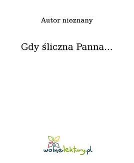 Chomikuj, ebook online Gdy śliczna Panna…. Nieznany