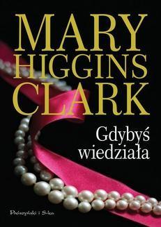 Chomikuj, ebook online Gdybyś wiedziała. Mary Higgins-Clark