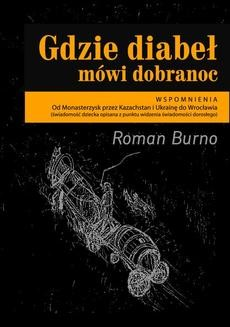 Chomikuj, ebook online Gdzie diabeł mówi dobranoc. Roman Burno