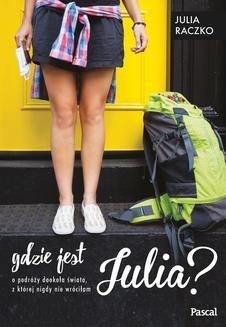 Chomikuj, ebook online Gdzie jest Julia. Julia Raczko