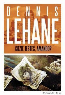 Chomikuj, ebook online Gdzie jesteś, Amando?. Dennis Lehane