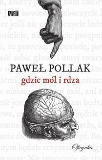 Chomikuj, ebook online Gdzie mól i rdza. Paweł Pollak