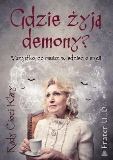 Chomikuj, ebook online Gdzie żyją demony? Wszystko, co musisz wiedzieć o magii. Frater U.D.