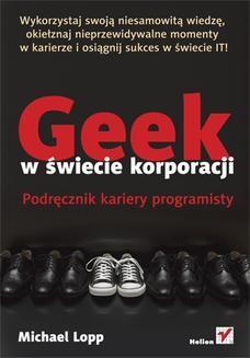 Chomikuj, ebook online Geek w świecie korporacji. Podręcznik kariery programisty. Michael Lopp