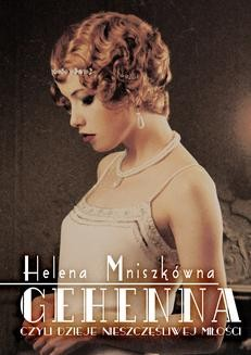 Chomikuj, ebook online Gehenna, czyli dzieje nieszczęśliwej miłości. Helena Mniszkówna
