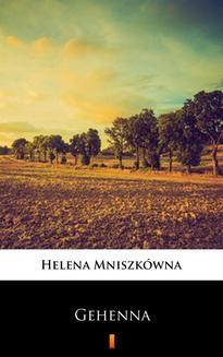 Chomikuj, ebook online Gehenna. Helena Mniszkówna