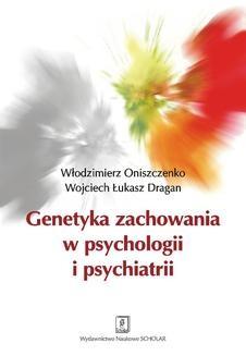 Chomikuj, ebook online Genetyka zachowania w psychologii i psychiatrii. Wojciech Łukasz Dragan