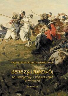 Ebook Geneza i rozwój idei kozactwa i Kozaczyzny w XVI wieku pdf