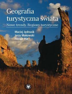 Ebook Geografia turystyczna świata. Nowe trendy. Regiony turystyczne pdf