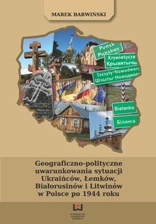 Ebook Geograficzno-polityczne uwarunkowania sytuacji Ukraińców, Łemków, Białorusinów i Litwinów w Polsce po 1944 roku pdf