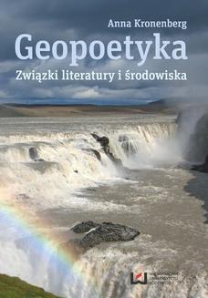 Chomikuj, ebook online Geopoetyka. Związki literatury i środowiska. Anna Kronenberg