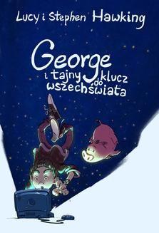 Chomikuj, ebook online George i tajny klucz do wszechświata. Lucy Hawking