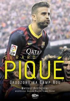 Chomikuj, ebook online Gerard Pique. Urodzony na Camp Nou. Mateusz Bystrzycki